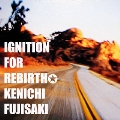 IGNITION FOR REBIRTH