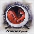 Nakiez Vol.00[CCCD]
