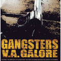 GANGSTERS GALORE