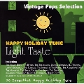 HAPPY HOLIDAY TUNE - LIGHT TASTE