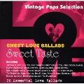 SWEET LOVE BALLADS - SWEET TASTE