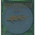 EMMA HOUSE 2000