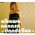 ~dandelion~