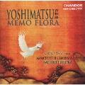 吉松隆: ピアノ協奏曲「メモ・フローラ」, 鳥は静かに..., 天使はまどろみながら..., etc