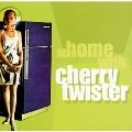 Cherry Twister/アット・ホーム・ウィズ・チェリー・ツイスター [AIRCD-28]