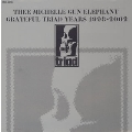 THEE MICHELLE GUN ELEPHANT GRATEFUL TRIAD YEARS 1998-2002