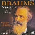 ブラームス:交響曲第3番 ハイドンの主題による変奏曲<限定盤>