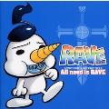 「RAVE」キャラクターソング&サウンドトラック2~All need is RAVE