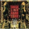 SMASH LINK HARD CORE -師 零零参-