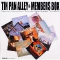 TIN PAN ALLEY & MEMBERS BOX