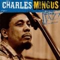 チャールズ・ミンガス《ケン・バーンズ・ジャズ~20世紀のジャズの宝物》