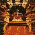 メアリー女王のための音楽@〔パーセル;メアリー女王の誕生日のためのオード/トレット;女王の葬送行進曲 他〕カークビー(S)他