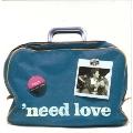 'need love
