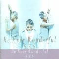 Be Ever Wonderful