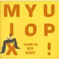 MIX YO UP!~KIICHI-YO BEST REMIX~
