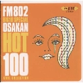 FM802 BIG1O SPECIAL OSAKAN HOT100 COOL COLLECTION