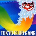 Tokyo Club Gang [CCCD]