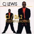 CJ/DJ2~ラファー・アンド・スムーザー