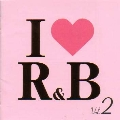 I LOVE R&B VOL.2