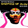 アフリカン・リズムス: ワンネス・オブ・ジュジュ 1970-1982