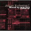 JAPAN X-CLUSIVE 2 MIXED BY 刃頭 (ハズ)