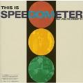 Speedometer/ディス・イズ・スピードメーター [PCD-23500]