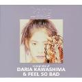 コンプリード・オブ・川島だりあ&FEEL SO BAD at the BEING studio