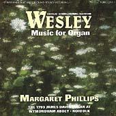 Wesley: Music for Organ / Margaret Phillips