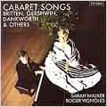 Britten, Gershwin, et al: Cabaret Songs / Walker, Vignoles