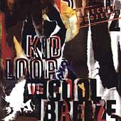 Kid Loops Vs. Cool Breeze
