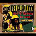 Riddim:The Best Of Sly & Robbie In Dub 1978-1985