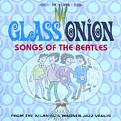 Glass Onion (Songs Of The Beatles From The Atlantic & Warner Jazz Vaults)