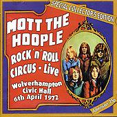 Rock `N' Roll Circus: Live - Wolverhampton Civic Hall 6th April 1972