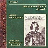Scheidemann : The Organ Works / Foccroulle