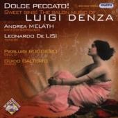 Sweet Sins ! -The Salon Music of Denza :Songs and Duets :Andrea Melath(Ms)/Leonardo de Lisi(T)/Pierluigi Ruggiero(vc)/etc