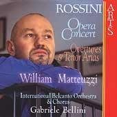 Rossini Opera Concert - Overtures, etc / Matteuzzi, Bellini