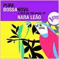Pure Bossa Nova: Nara Leao