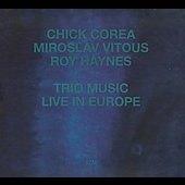 Chick Corea/Trio Music, Live In Europe [1775831]