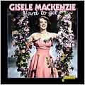 Gisele MacKenzie/Hard to Get [JASCD448]