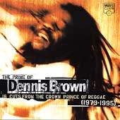 Prime Of Dennis Brown: 16 Cuts From The Crown...