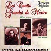 Los Cuatro Grandes De Mexico: Viva La Ranchera!