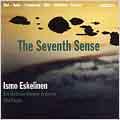 THE SEVENTH SENSE:WORKS FOR GUITAR:ISMO ESKELINEN(g)/JUHA KANGAS(cond)/OSTROBOTHNIAN CHAMBER ORCHESTRA