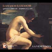 Luzzaschi: Quinto Libro de' Madrigali / Cavina, La Venexiana