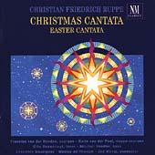 Ruppe: Christmas Cantata, Easter Cantata / Wentz, et al