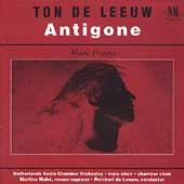 Ton de Leeuw: Antigone / Reinbert de Leeuw, Martine Mahe