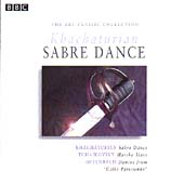 The BBC Classic Collection - Khachaturian: Sabre Dance etc