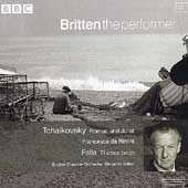 Britten the Performer 12 -Tchaikovsky: Romeo and Juliet, etc