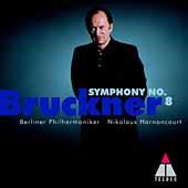 Bruckner: Symphony no 8 / Nikolaus Harnoncourt, Berliner Philharmoniker