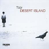 Tueuer: Desert Island / Juha Kangas, Ostrobothnian Chamber Orchestra et al