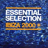 Essential Selection Ibiza 2000 (Mixed By Pete Tong)